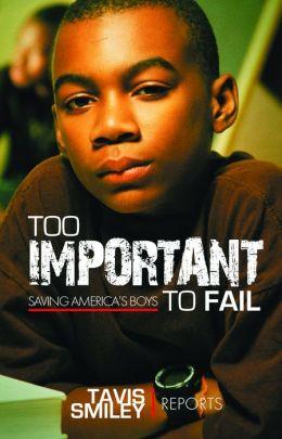 Too Important to Fail: Saving America's Boys