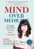 Book Cover Image. Title: Mind Over Medicine:  Scientific Proof That You Can Heal Yourself, Author: Lissa Rankin M.D.