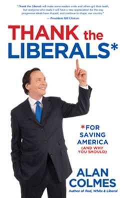 Thank The Liberals: For Saving America