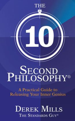 The 10-Second Philosophy: A Practical Guide to Releasing Your Inner Genius