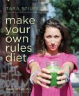 Book Cover Image. Title: Make Your Own Rules Diet, Author: Tara Stiles