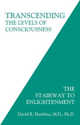 Transcending the Levels of Consciousness: The Stairway to Enlightenment