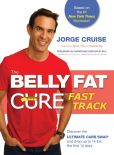 Book Cover Image. Title: The Belly Fat Cure Fast Track, Author: Jorge Cruise