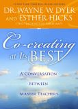 Book Cover Image. Title: Co-creating at Its Best:  A Conversation Between Master Teachers, Author: Wayne W. Dyer