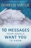Book Cover Image. Title: 10 Messages Your Angels Want You to Know, Author: Doreen Virtue