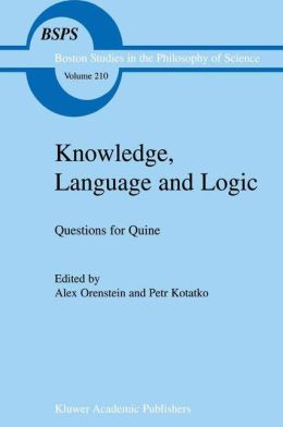 Knowledge, Language and Logic: Questions for Quine