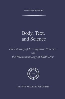 Body, Text, and Science: The Literacy of Investigative Practices and the Phenomenology of Edith Stein