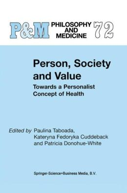 Person, Society and Value: Towards a Personalist Concept of Health
