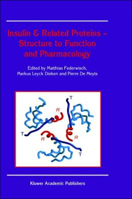 Insulin and Related Proteins - Structure to Function and Pharmacology