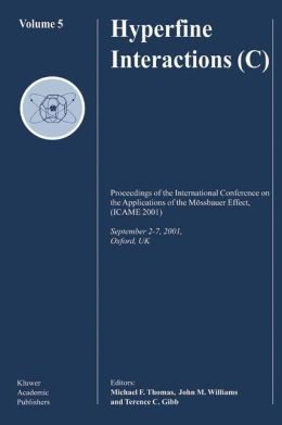 Hyperfine Interactions (C): Proceedings of the International Conference on the Applications of the Mössbauer Effect, (ICAME 2001) September 2-7, 2001, Oxford, U.K.