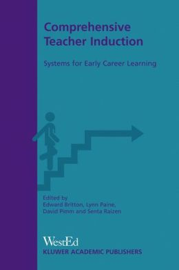 Comprehensive Teacher Induction: Systems for Early Career Learning