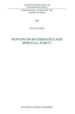 Newton on Mathematics and Spiritual Purity