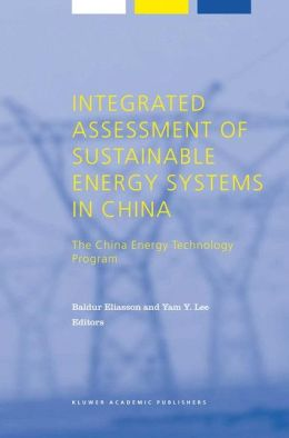 Integrated Assessment of Sustainable Energy Systems in China, The China Energy Technology Program: A Framework for Decision Support in the Electric Sector of Shandong Province