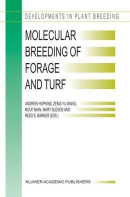 Molecular Breeding of Forage and Turf: Proceedings of the 3rd International Symposium, Molecular Breeding of Forage and Turf, Dallas, Texas, and Ardmore, Oklahoma, U.S.A., May, 18-22, 2003