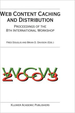 Web Content Caching and Distribution: Proceedings of the 8th International Workshop