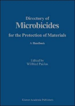 Directory of Microbicides for the Protection of Materials: A Handbook