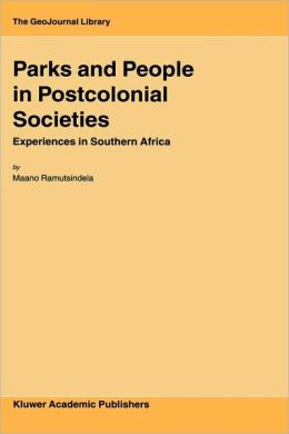 Parks and People in Postcolonial Societies: Experiences in Southern Africa