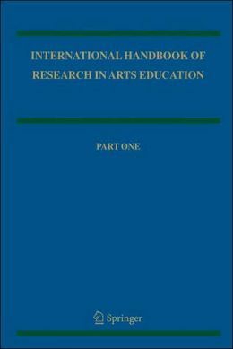 International Handbook of Research in Arts Education