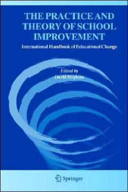 The Practice and Theory of School Improvement: International Handbook of Educational Change