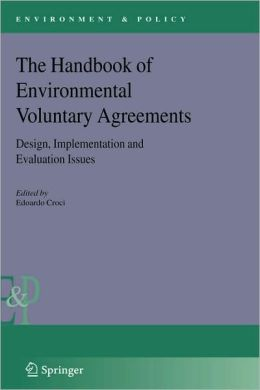 The Handbook of Environmental Voluntary Agreements: Design, Implementation and Evaluation Issues