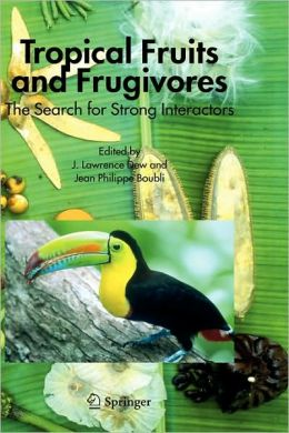 Tropical Fruits and Frugivores: The Search for Strong Interactors