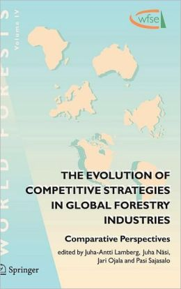 The Evolution of Competitive Strategies in Global Forestry Industries: Comparative Perspectives