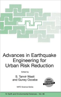 Advances in Earthquake Engineering for Urban Risk Reduction
