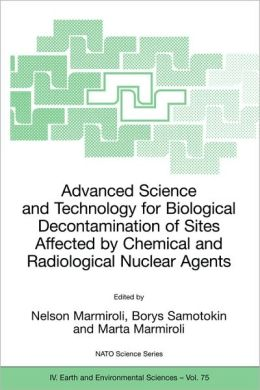 Advanced Science and Technology for Biological Decontamination of Sites Affected by Chemical and Radiological Nuclear Agents