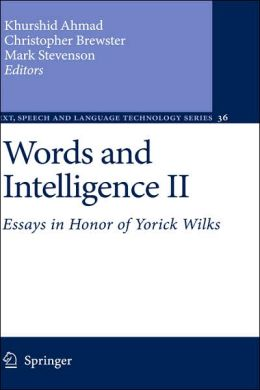 Words and Intelligence II: Essays in Honor of Yorick Wilks