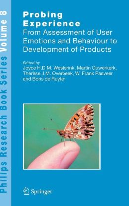 Probing Experience: From Assessment of User Emotions and Behaviour to Development of Products