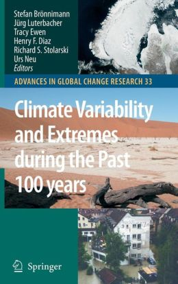 Climate Variability and Extremes during the Past 100 years