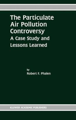 The Particulate Air Pollution Controversy: A Case Study and Lessons Learned