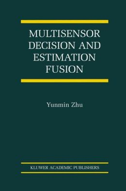 Multisensor Decision And Estimation Fusion