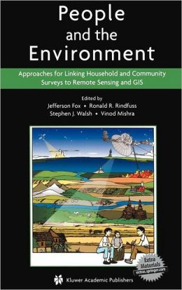 People and the Environment: Approaches for Linking Household and Community Surveys to Remote Sensing and GIS