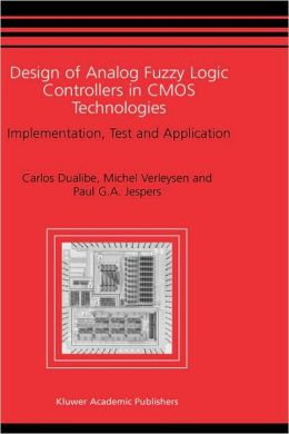 Design of Analog Fuzzy Logic Controllers in CMOS Technologies: Implementation, Test and Application