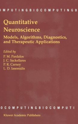 Quantitative Neuroscience: Models, Algorithms, Diagnostics, and Therapeutic Applications