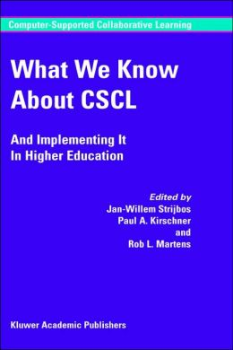 What We Know About CSCL: And Implementing It In Higher Education