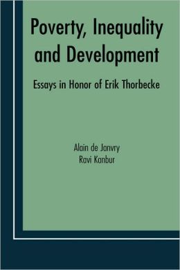 Poverty, Inequality and Development: Essays in Honor of Erik Thorbecke