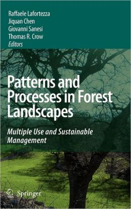 Patterns and Processes in Forest Landscapes: Multiple Use and Sustainable Management