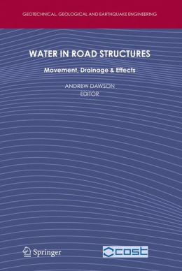 Water in Road Structures: Movement, Drainage & Effects