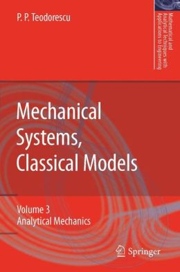 Mechanical Systems, Classical Models: Volume II: Mechanics of Discrete and Continuous Systems