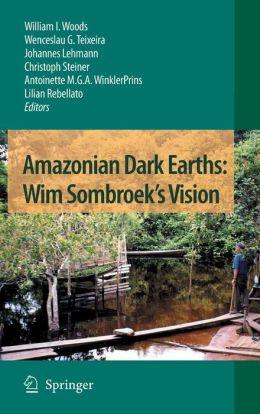 Amazonian Dark Earths: Wim Sombroek's Vision