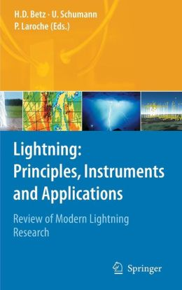 Lightning: Principles, Instruments and Applications: Review of Modern Lightning Research