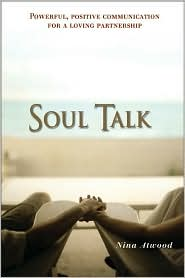 Soul Talk: Powerful, Positive Communication for a Loving Partnership
