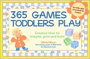 365 Games Smart Toddlers Play: Creative Time to Imagine, Grow and Learn