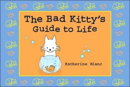 Bad Kitty's Guide to Life