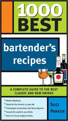 1000 Best Bartender Recipes