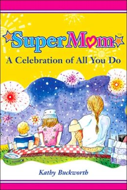Supermom: A Celebration of All You Do