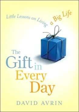 Gift in Every Day: Little Lessons on Living a Big Life
