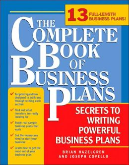 The Complete Book of Business Plans, 2E: Simple Steps to Writing Powerful Business Plans